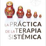 La Práctica en la Terapia Sistémica